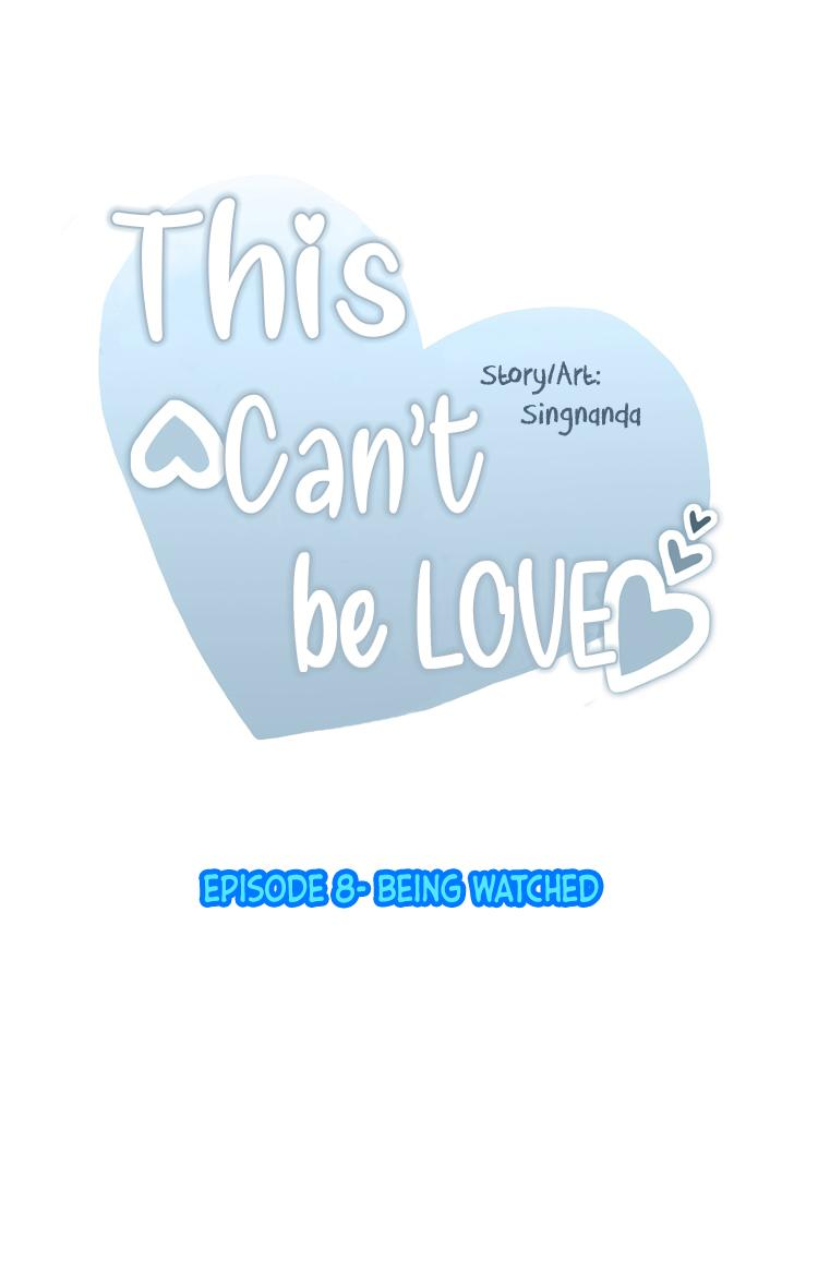 This Can't Be Love Chapter 8: Being Watched page 1 - Mangakakalots.com