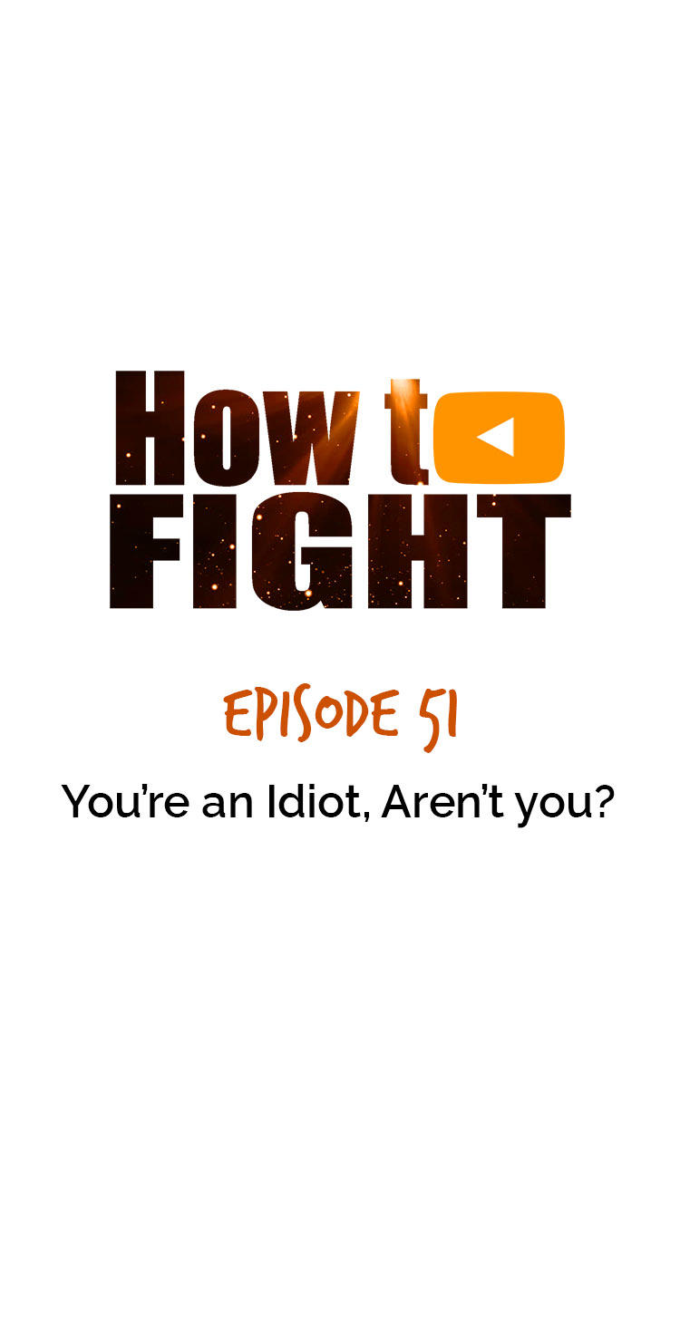 How To Fight Chapter 51: You'Re An Idiot, Aren't You? page 5 - Mangakakalots.com