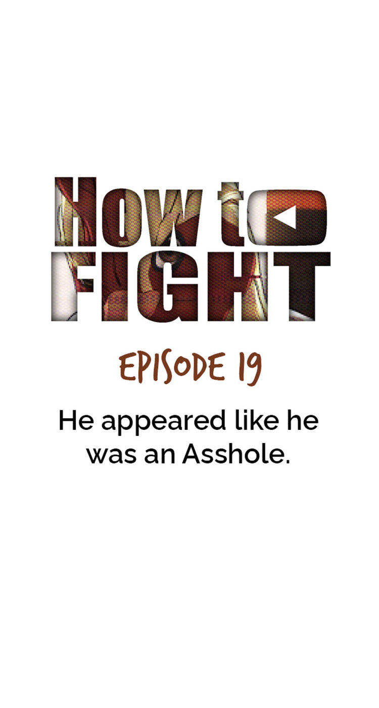 How To Fight Chapter 19: He Appeared Like He Was An Asshole page 16 - Mangakakalots.com