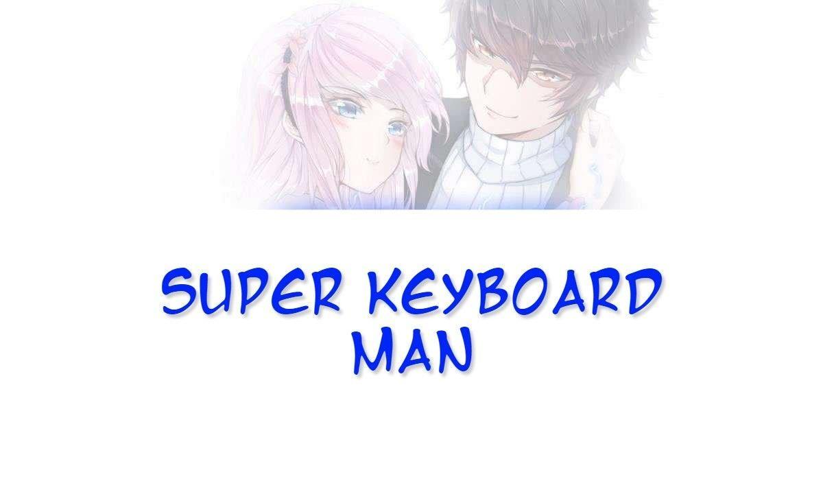 Super Keyboard Man Chapter 8 page 1 - Mangakakalots.com
