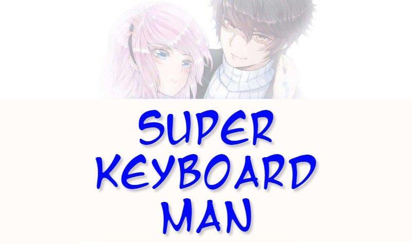 Super Keyboard Man Chapter 9 page 2 - Mangakakalots.com