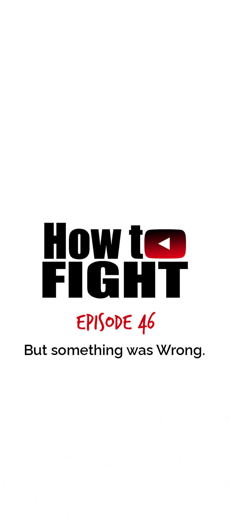 How To Fight Chapter 46: But Something Was Wrong... page 4 - Mangakakalots.com